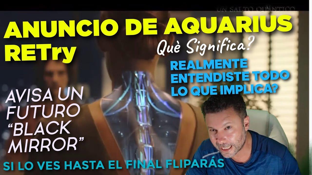 """Aquarius avisa de un Futuro estilo """"Black Mirror"""": RETry. Recupera eso que nos mueve. ¿Lo entiendes?"""